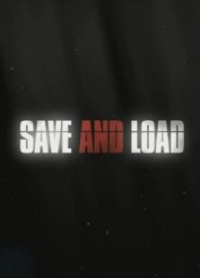 SAVE AND LOAD